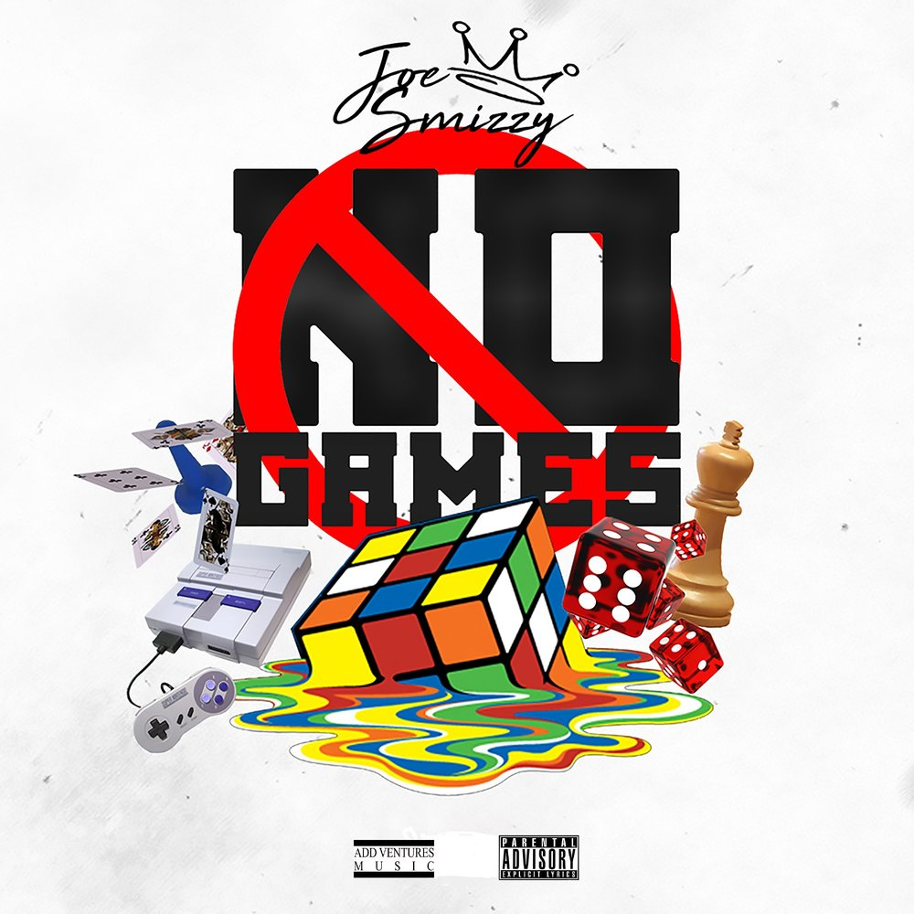 Joe Smizzy - NO GAMES - Explicit Single Cover.jpg