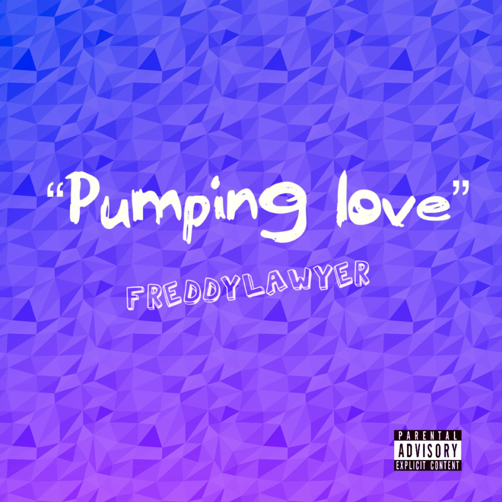 Freddy Lawyer - Pumping Love - Explicit Single.JPG