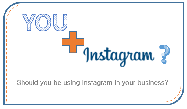 should you be using Instagram in your business