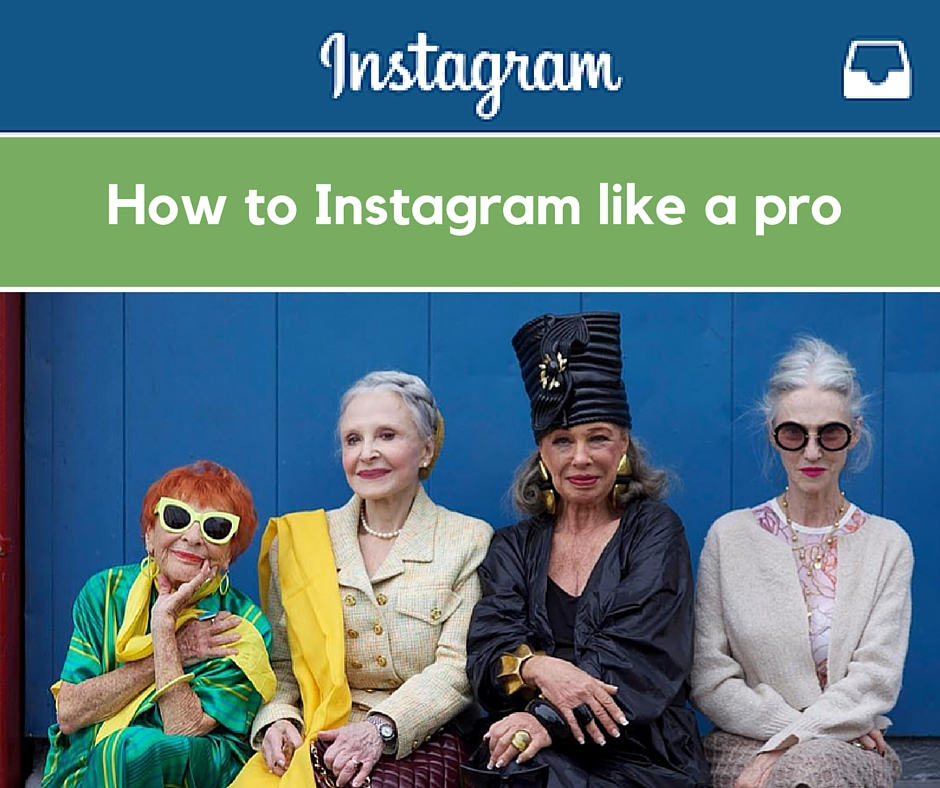 How to Instagram like a pro - post from AdvancedStyle