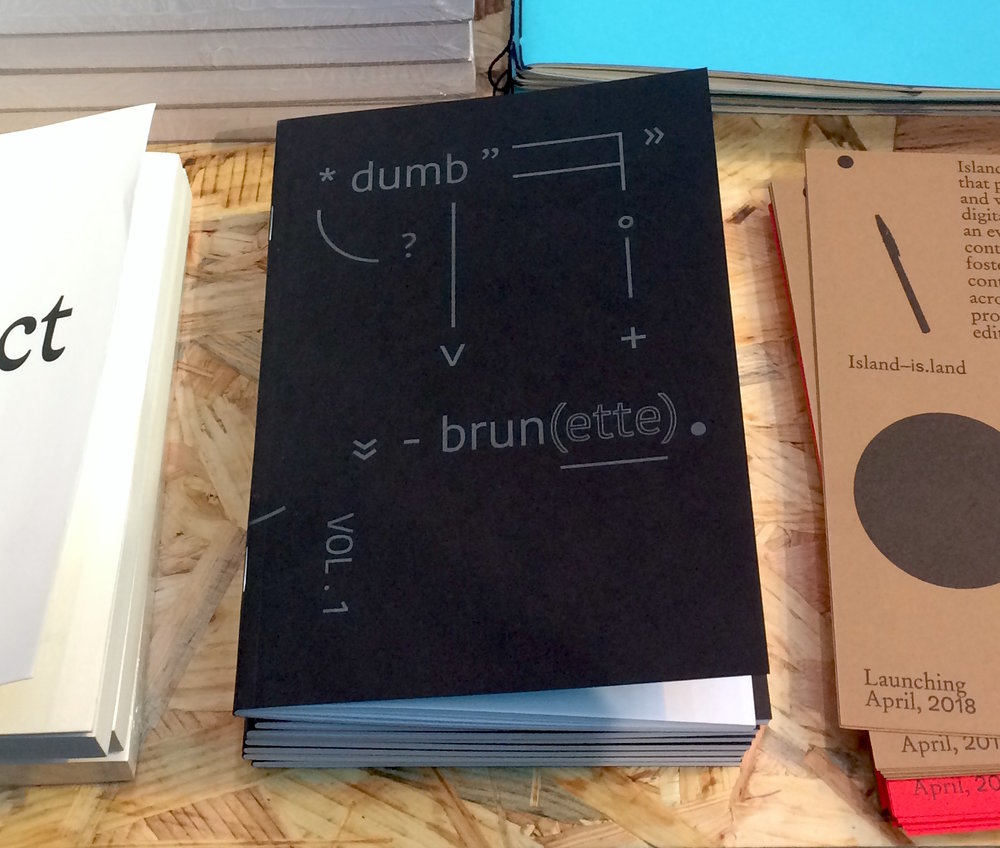 *dumb brun(ette) vol. 1  Co-edited by Diego Ramirez and Katie Paine 48 pages 2018  Originally published for Bus Projects' stall at the National Gallery of Victoria's Melbourne Art Book Fair