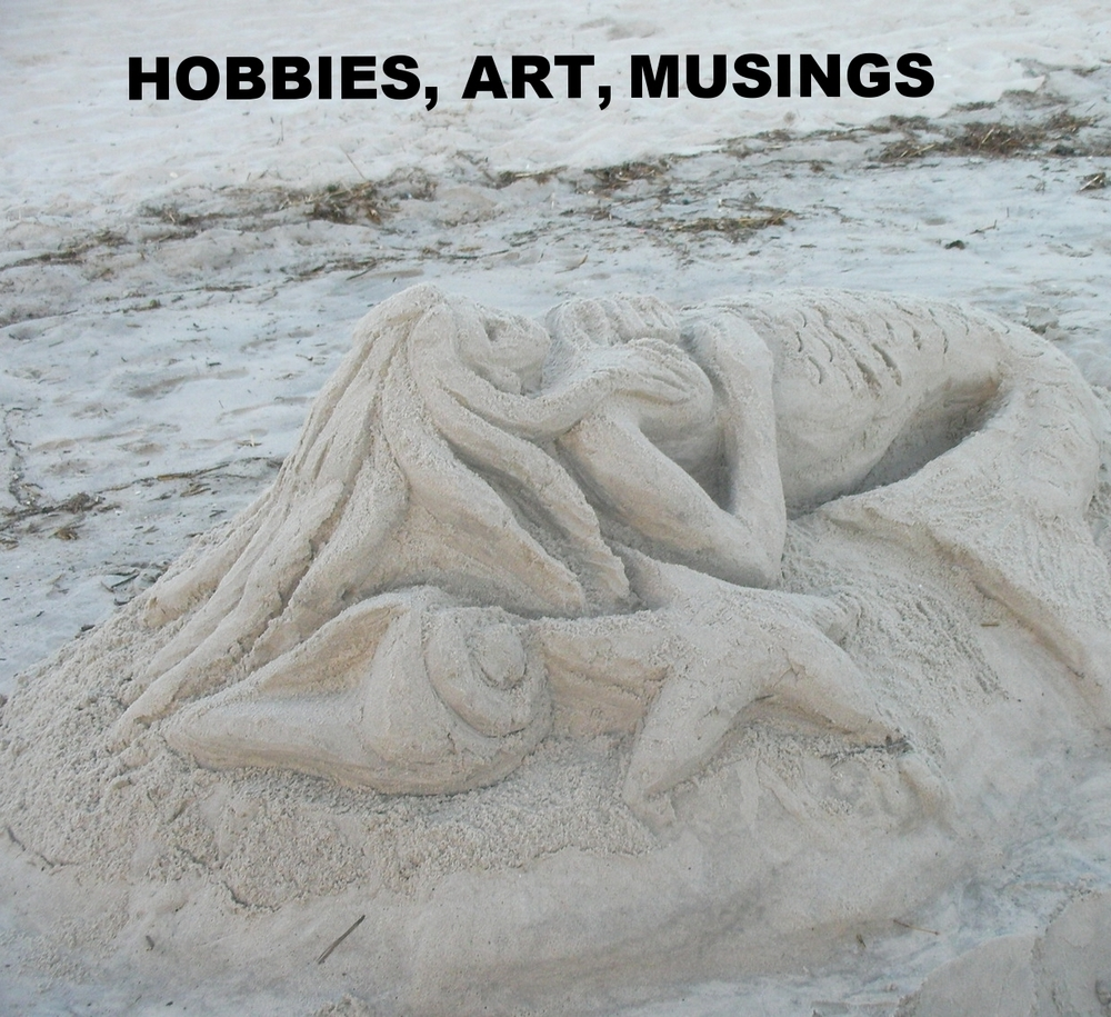 Hobbies, art, musings