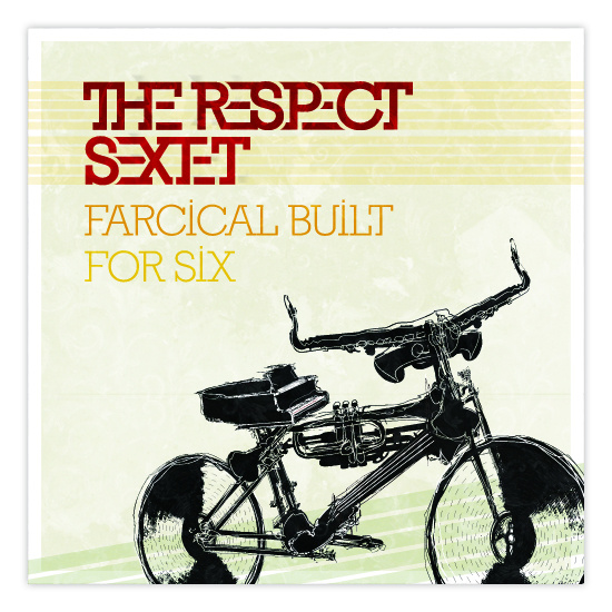 Farcical Built for Six (The Respect Sextet, 2010)