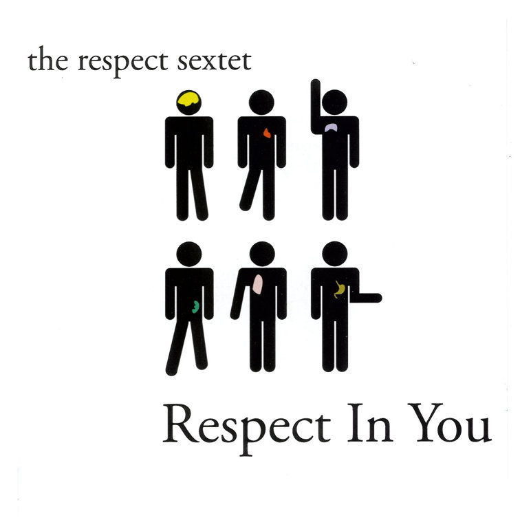 Respect in You (The Respect Sextet, 2005)