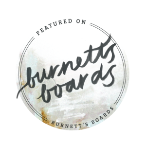 Proud to be Featured on Burnett's Boards!