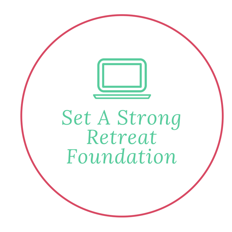 Set a Strong Retreat Foundation