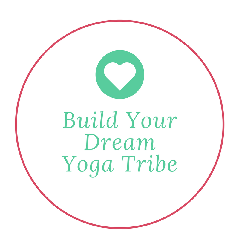 Build Your Dream Yoga Tribe