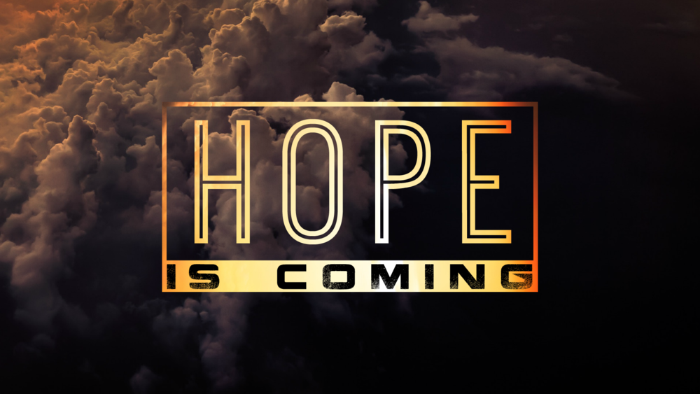 HopeIsComing.png