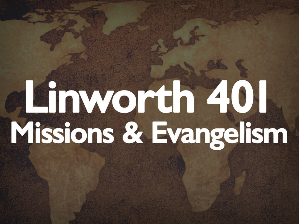 Linworth 401: Missions & Evangelism Class