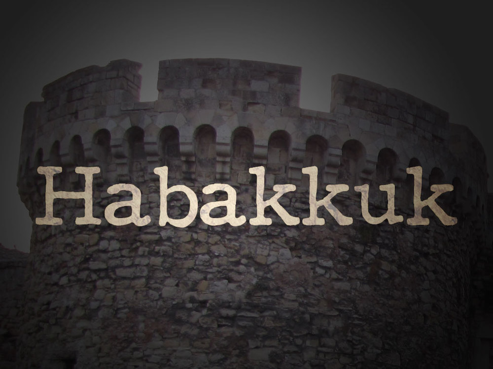 Habakkuk  September - October, 2015