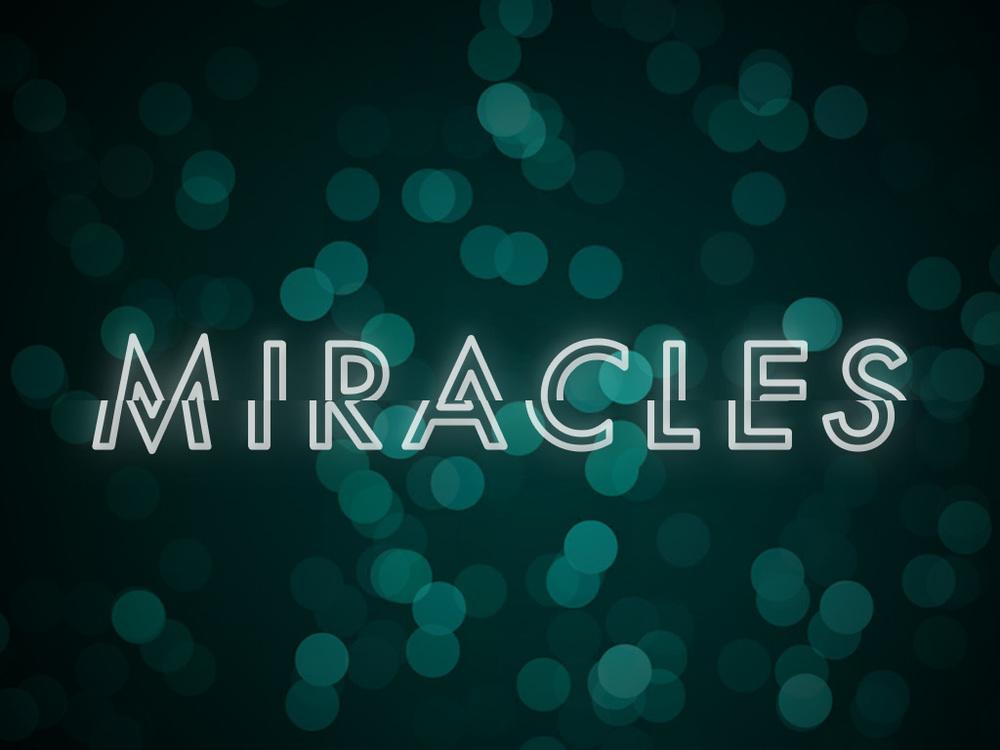 Miracles  October - November, 2015