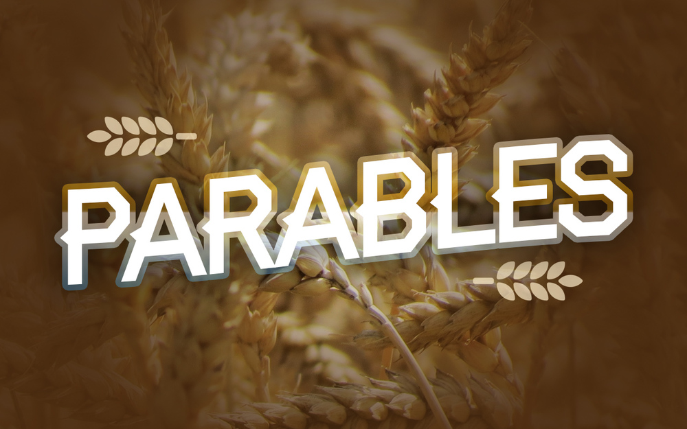 Parables  April - May, 2016
