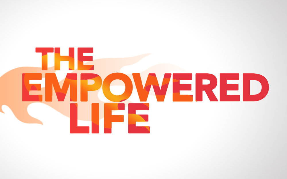 The Empowered Life (  Acts)  Current