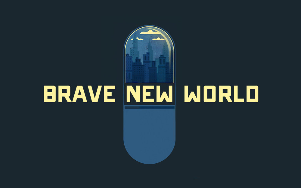 Brave New World    August - September