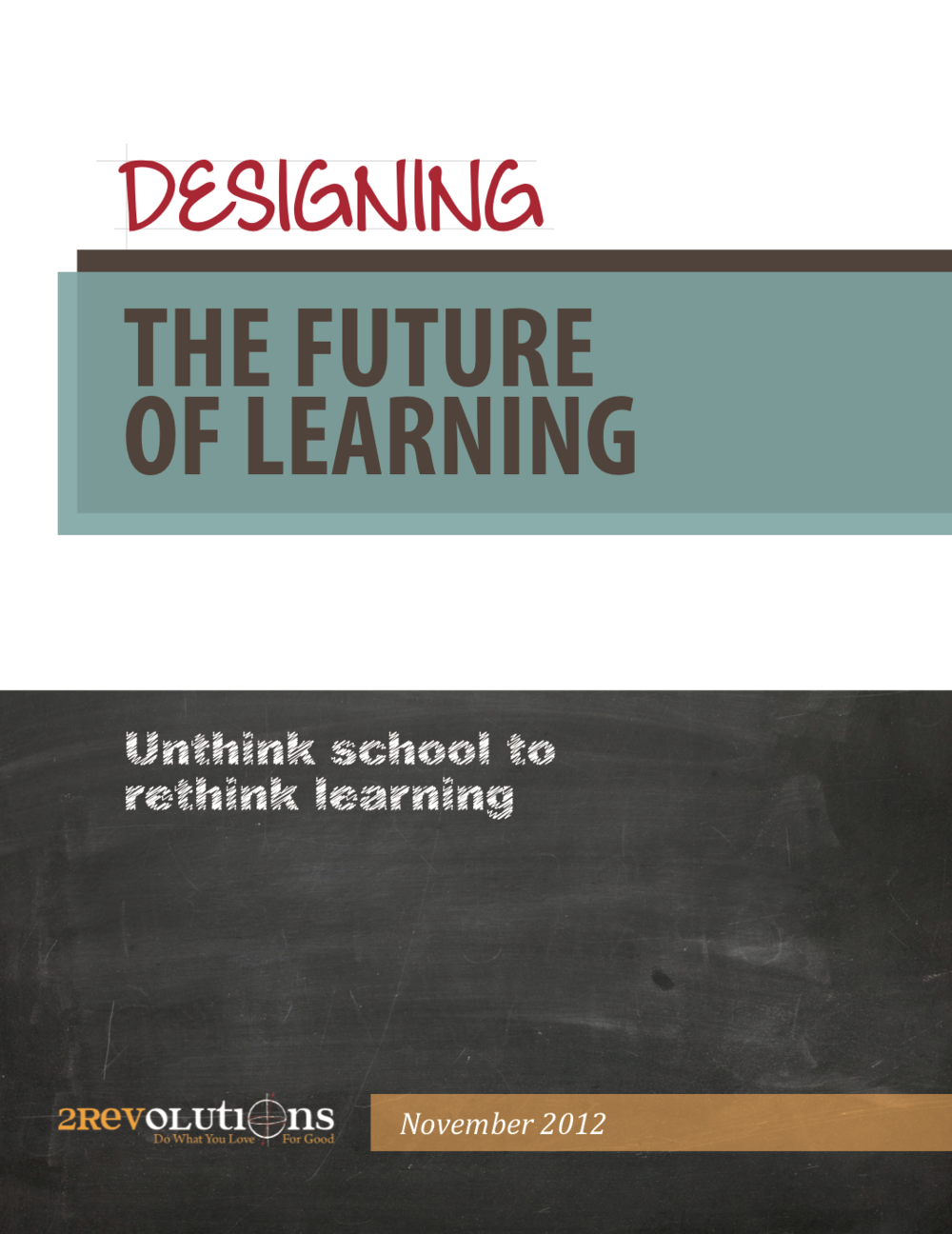designing the Future of Learning, november 2012