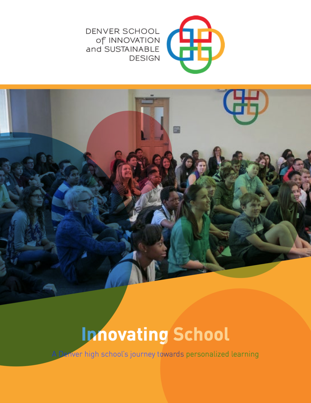 Innovating School: A Denver High School's Journey Towards Personalized Learning, April 2016