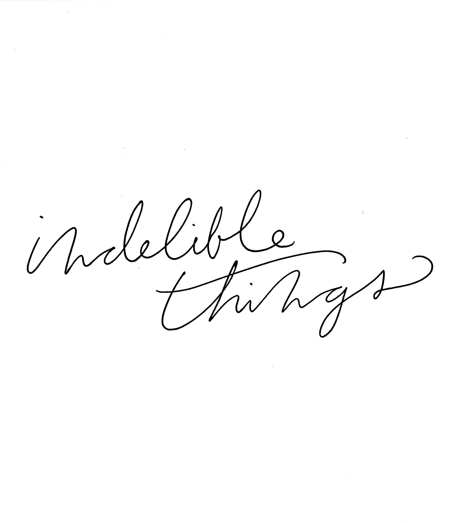 indelible things