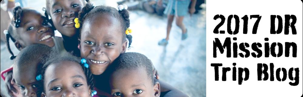 2017 Dominican Rebuplic Missions Trip
