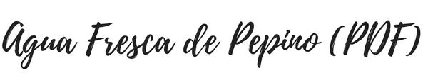 Agua Fresca de Pepino.png
