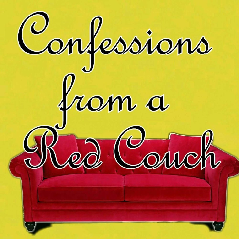 Confessions from a Red Couch     Video         Audio     Various stories and lessons that have been learned through out my womanhood all from my very own red couch