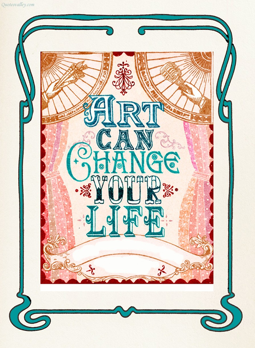 art-can-change-your-life-art-quote.jpg