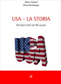 Usa - La storia. Gli Stati Uniti nel XX secolo.