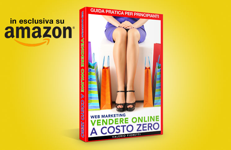 Web Marketing Vendere Online a Costo Zero - Valerio Fioretti