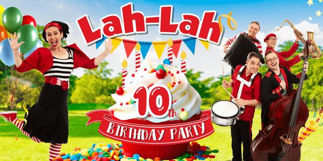 Lah-Lah is turning ten