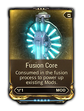 Gold Fusion Cores (AKA 'R5'/Rating 5) are the most efficient way to rank up mods. Yummy.