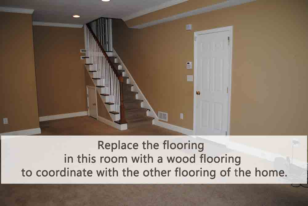 Replace the flooring in this room with a wood flooring to coordinate with the other flooring of the home.