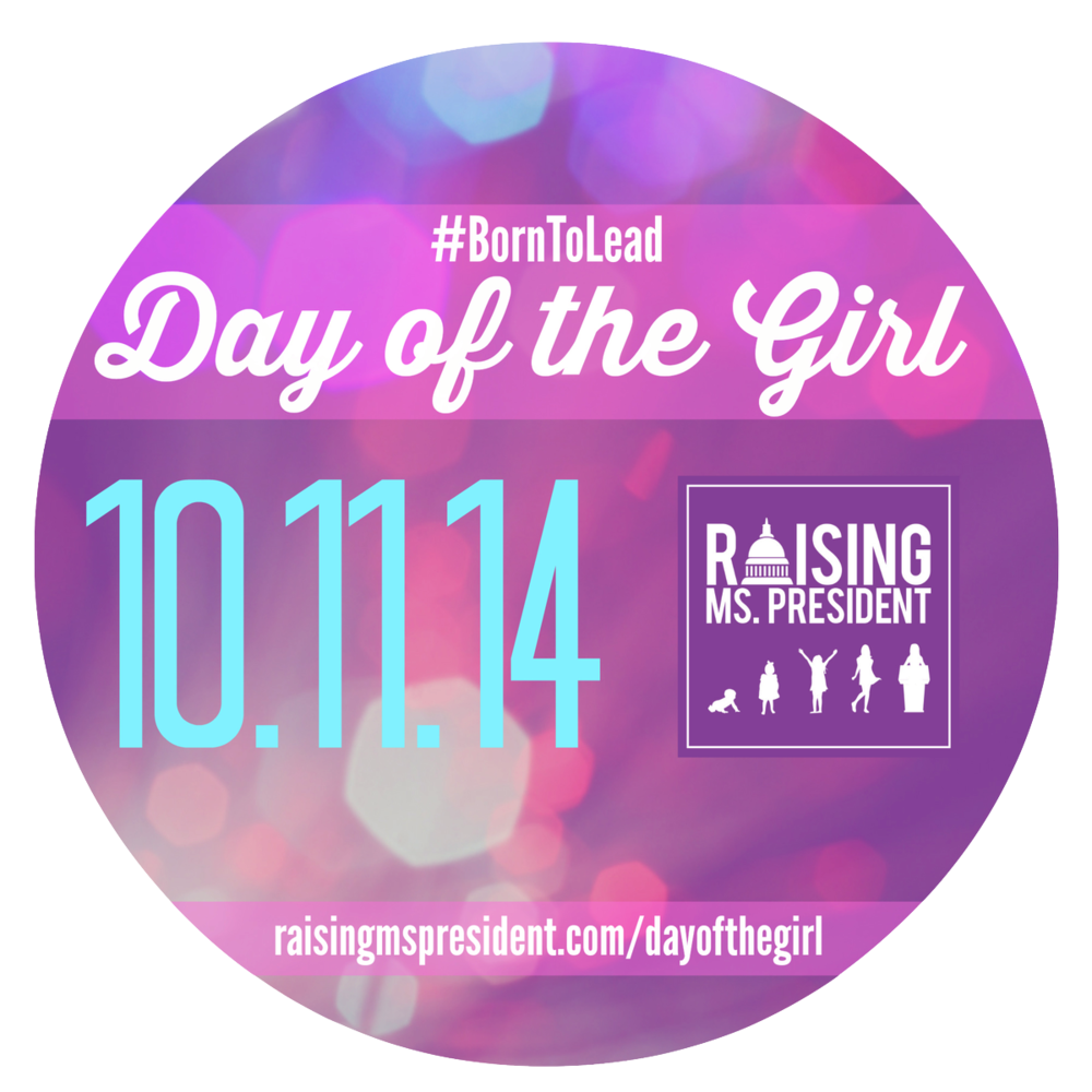 DAY OF THE GIRL - Trans-media project KLP CREDITS:  director, co-coordinator, creator October 11, 2014