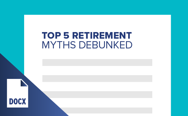 Top 5 Retirement Myths Debunked
