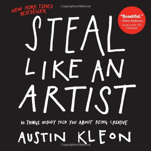 Steal Like An Artist by Austin Kleon.jpg