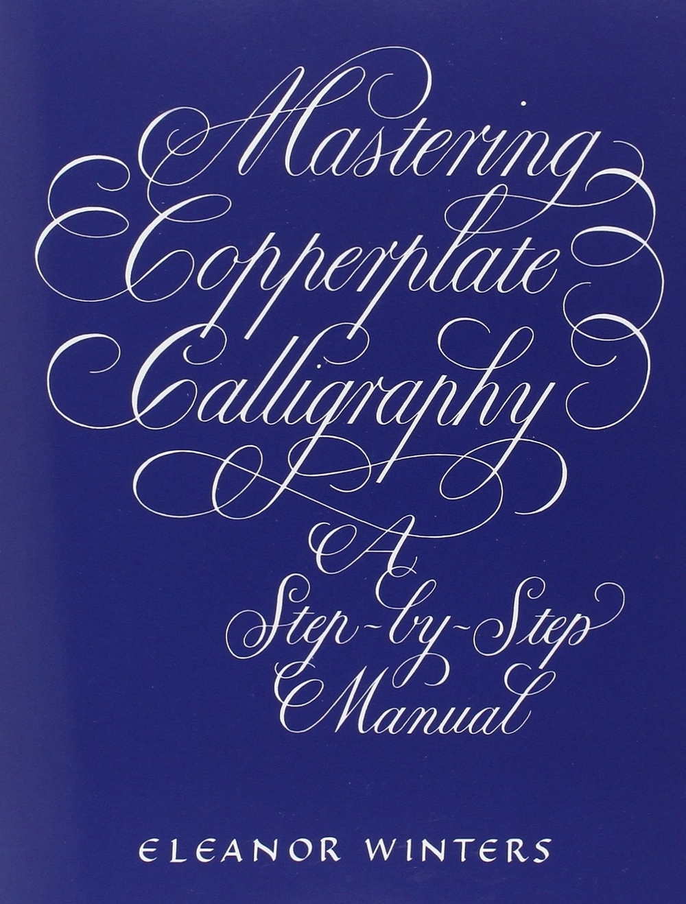 Mastering Copperplate Calligraphy by Eleanor Winters.jpg