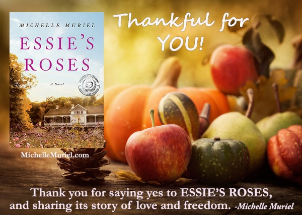 Thank you for saying yes to ESSIE'S ROSES, and sharing its story of love and freedom - Michelle Muriel