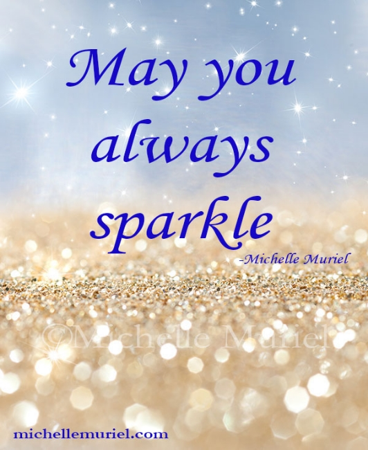 May you always sparkle, Michelle Muriel's Be List: Be Beautiful