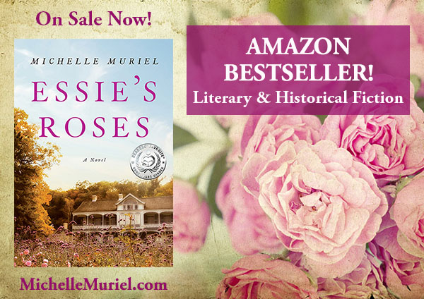 Amazon Bestseller! Essie's Roses by Michelle Muriel is a bestselling, award-winning novel about love, freedom and the power of a dream.