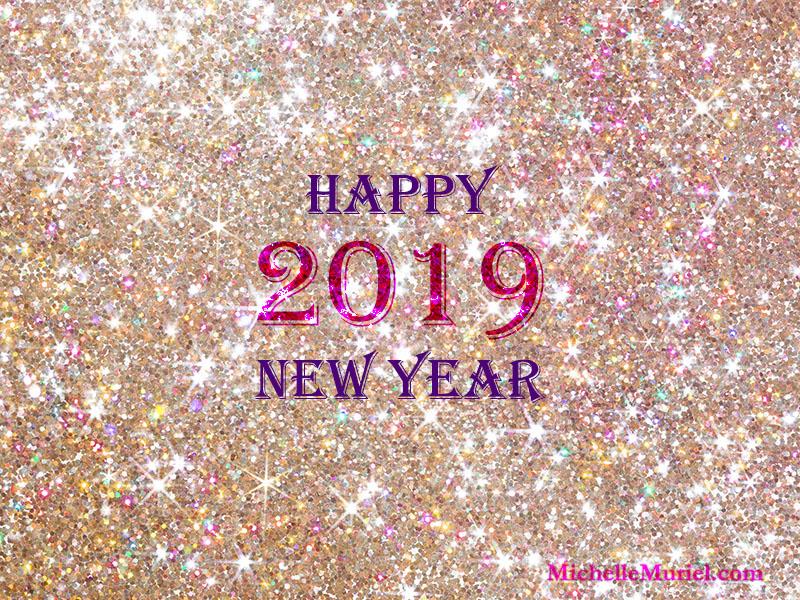 Happy New Year 2019 www.MichelleMuriel.com