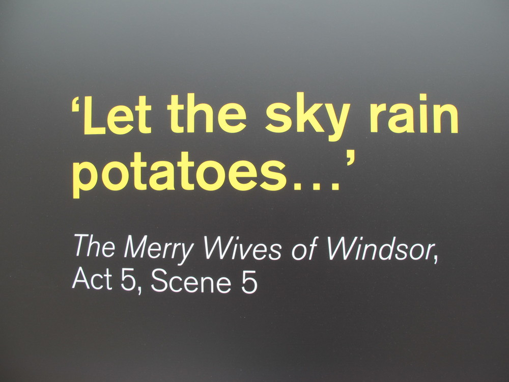 The museum's cafe has food-related Shakespearean quotations on the walls. This one conveys a particularly visual image that might be fun for kids to draw. Lightning-bolt-shaped French fries? Mashed-potato fog? Tater-tot hailstones?