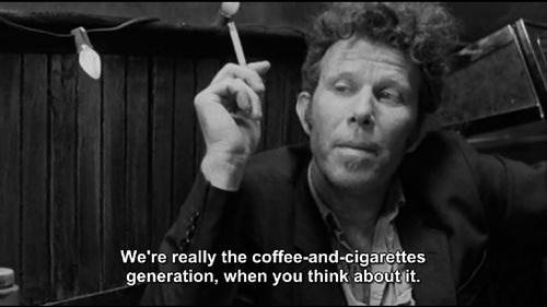 Still de Coffee and Cigarettes (2003) Dir. Jim Jarmush.