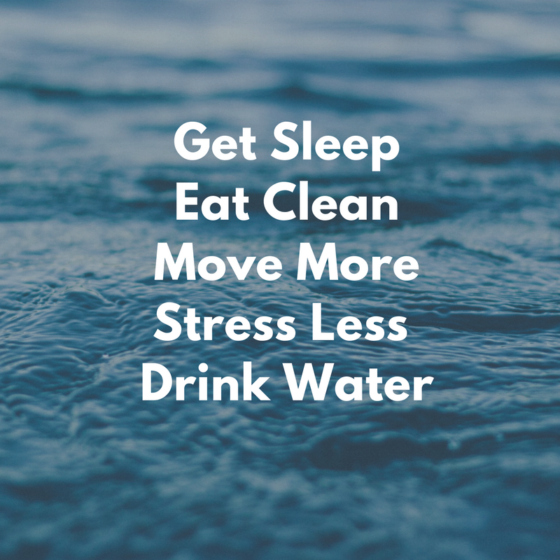 sleep, eat, hydrate, move, stress less