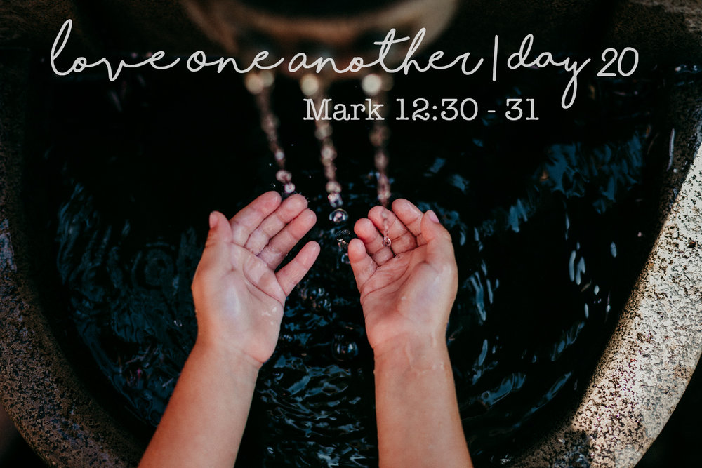 "Love One Another Day 20 | Mark 12:30 - 31  ""And  you must love the Lord your God with all your heart, all your soul, all your mind, and all your strength. The second is equally important: Love your neighbor as yourself."" No other commandment is greater than theses."""