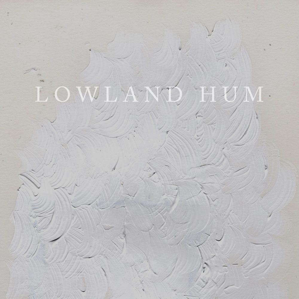 Lowland Hum - (Self-Titled)
