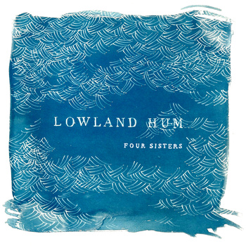 Lowland Hum - Four Sisters EP