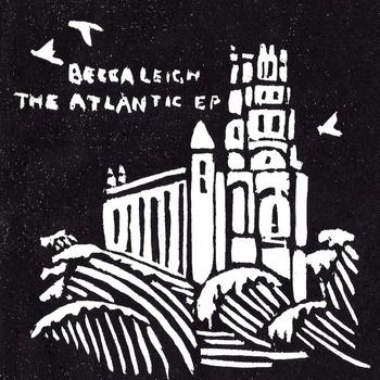 Becca Leigh - The Atlantic EP