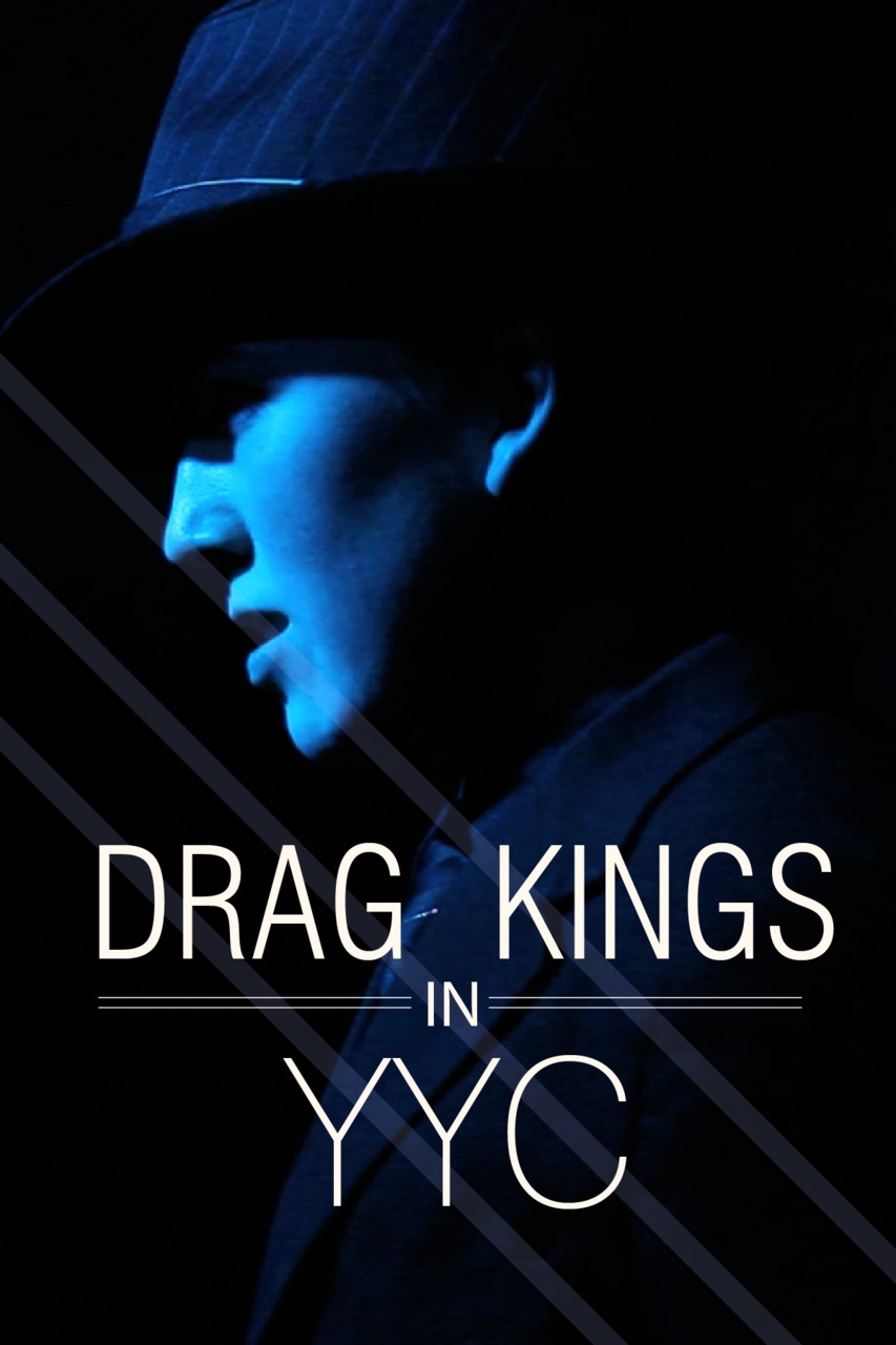 Click the picture to watch my video on Drag Kings in Calgary produced for OpenFile.