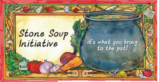 Stone Soup -- it's what you bring to the pot!