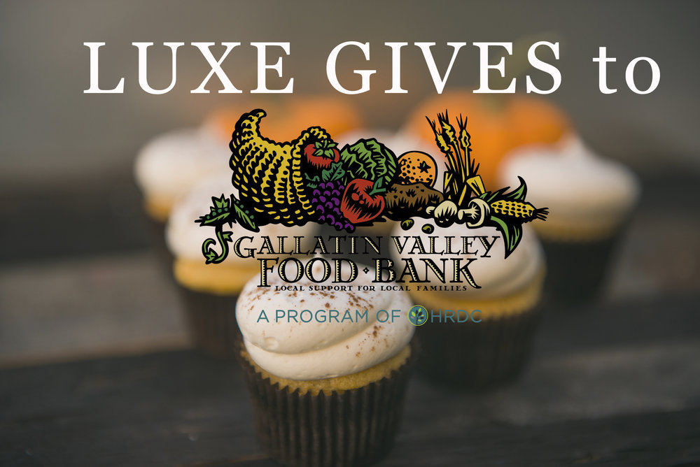 In November LUXE GIVES to the Gallatin Valley Food Bank.