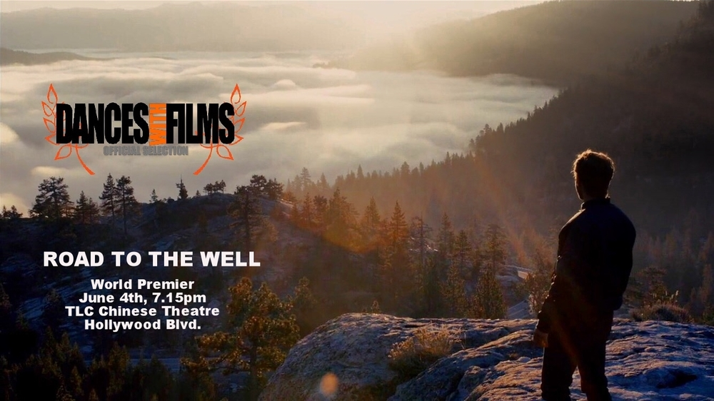 Road To The Well  premiers at  Dances With Films Festival  at the TLC Chinese Mann theatres on Hollywood Blvd this June