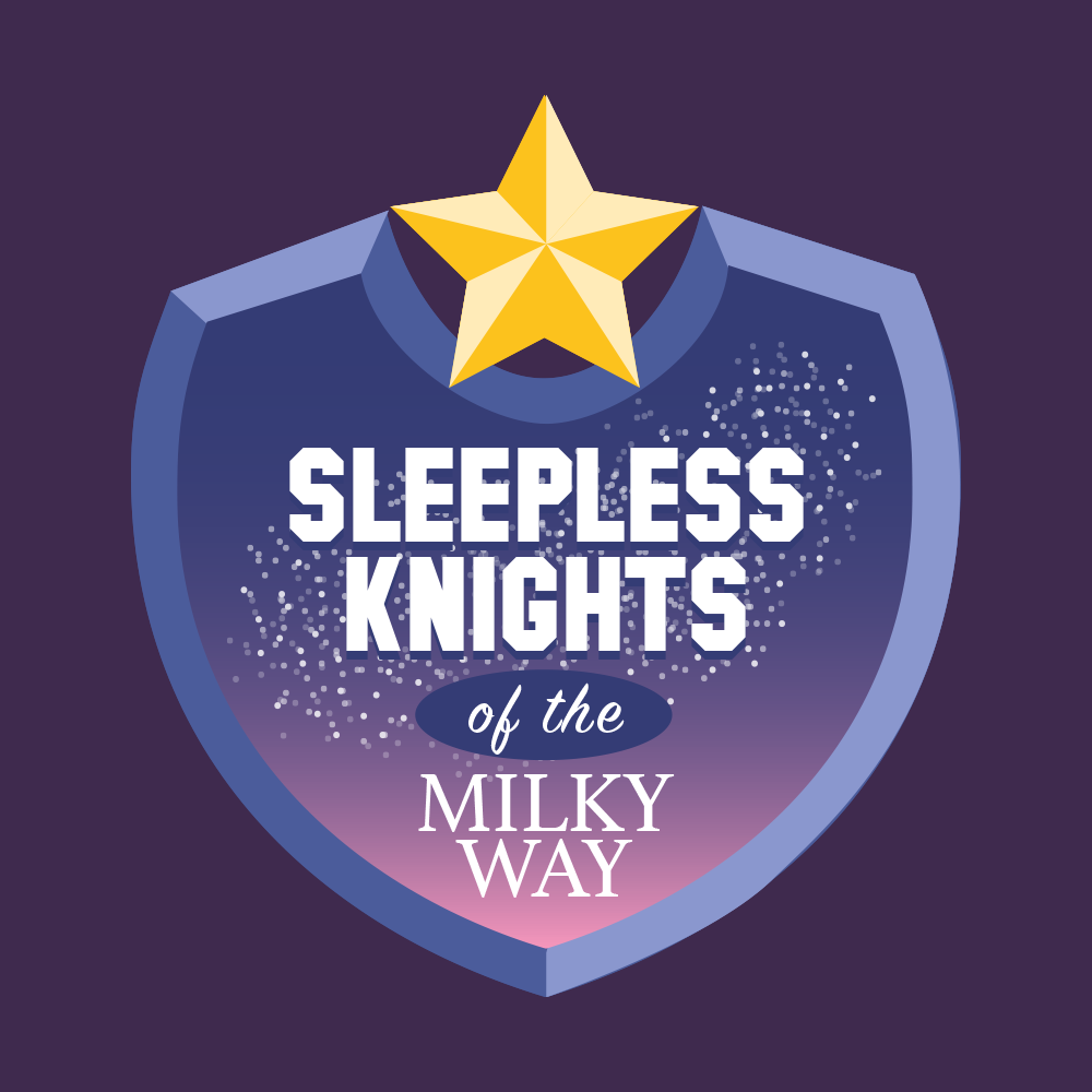 Sleepless Knights of the Milky Way